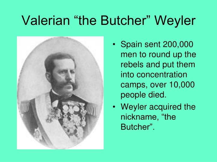 """Valerian """"the Butcher"""" Weyler"""