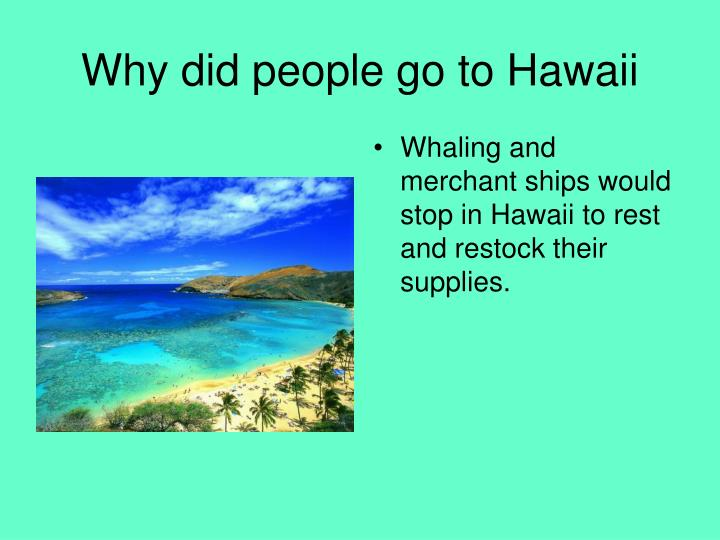Why did people go to Hawaii
