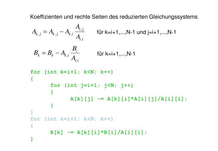für k=i+1,...,N-1 und j=i+1,...,N-1