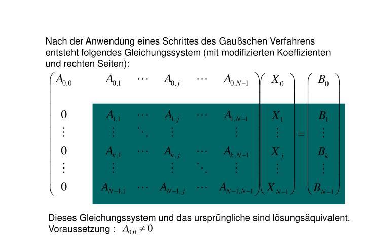 Dieses Gleichungssystem und das ursprüngliche sind lösungsäquivalent.