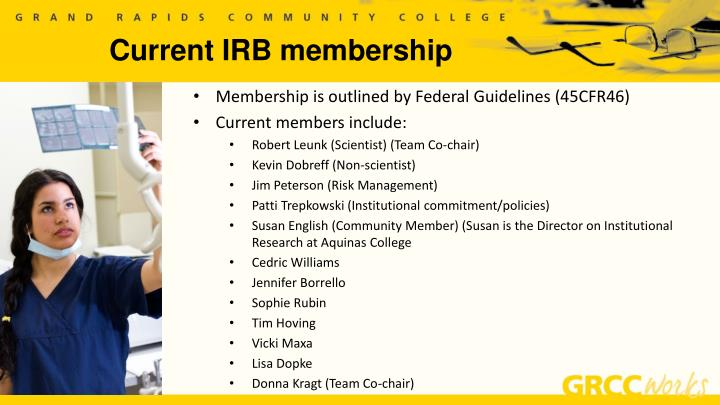 Membership is outlined by Federal Guidelines (45CFR46)