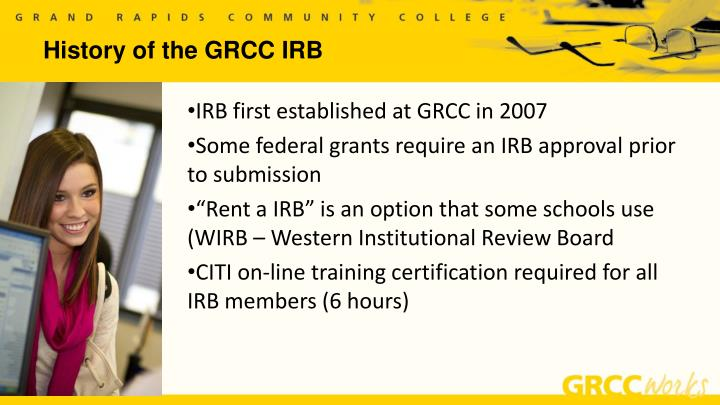 IRB first established at GRCC in 2007
