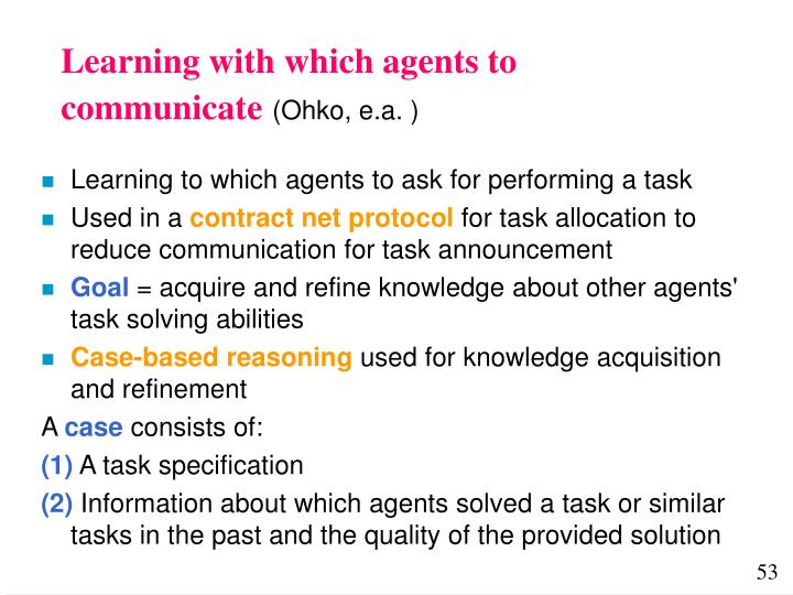 Learning with which agents to communicate
