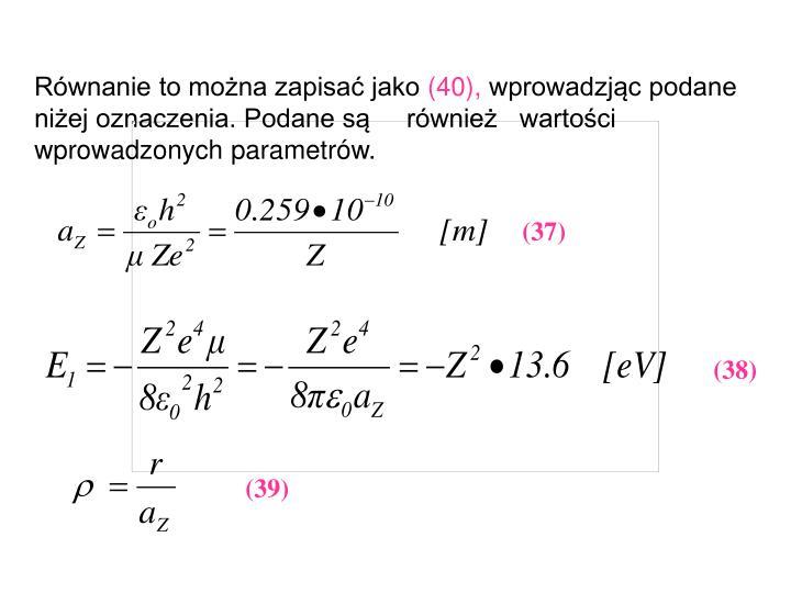 Równanie to można zapisać jako