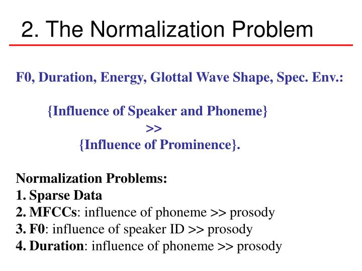 2. The Normalization Problem