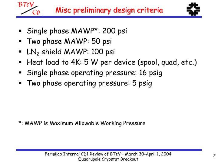 Misc preliminary design criteria