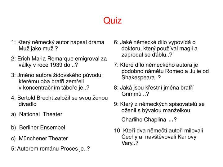 6: Jaké německé dílo vypovídá o doktoru, který používal magii a zaprodal se ďáblu..?