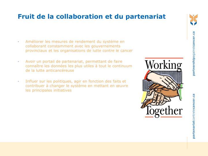 Fruit de la collaboration et du partenariat