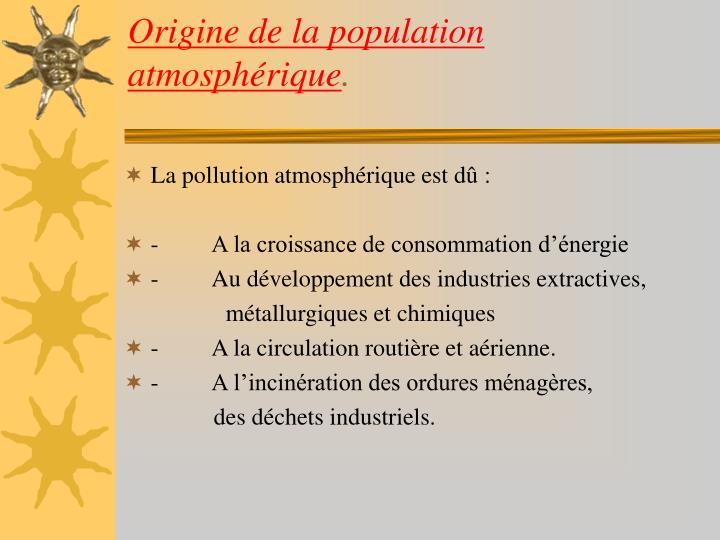 Origine de la population atmosphérique
