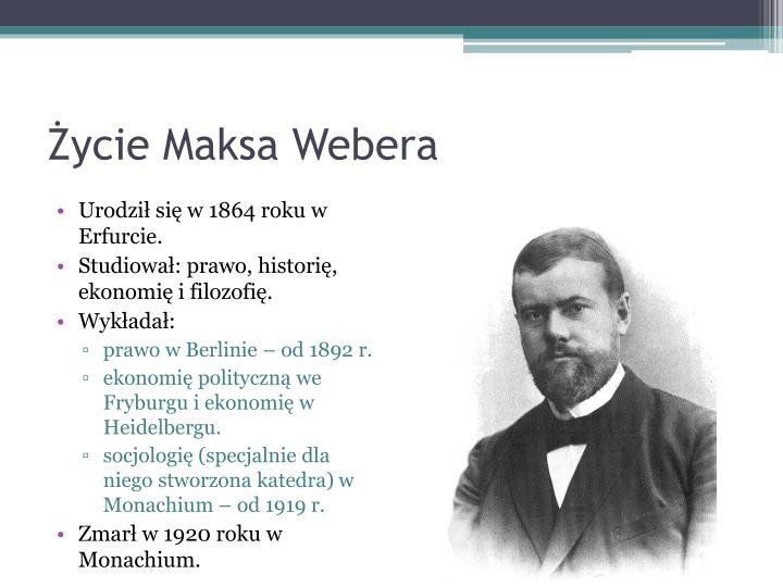 Życie Maksa Webera