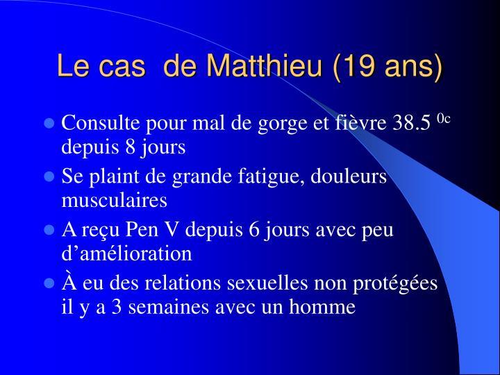 Le cas  de Matthieu (19 ans)