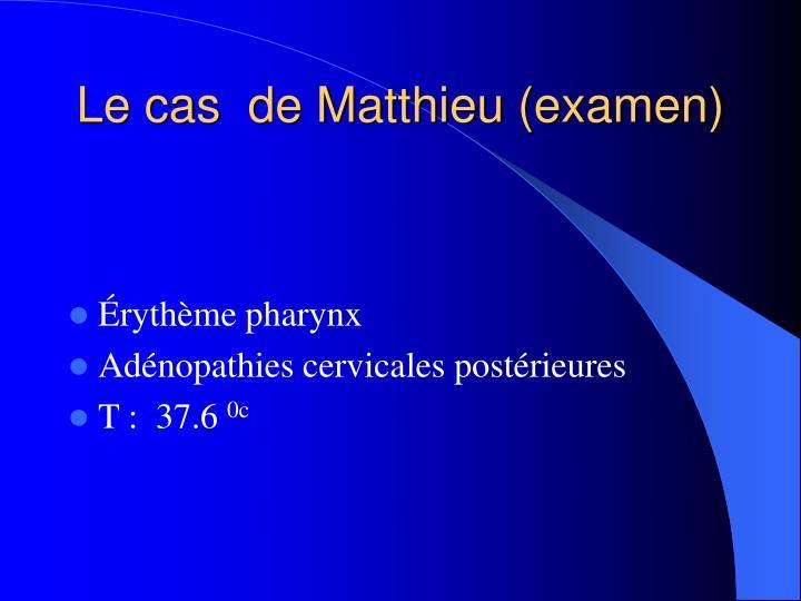 Le cas  de Matthieu (examen)