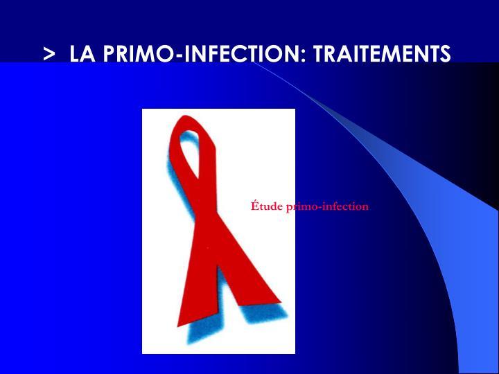 >  LA PRIMO-INFECTION: TRAITEMENTS