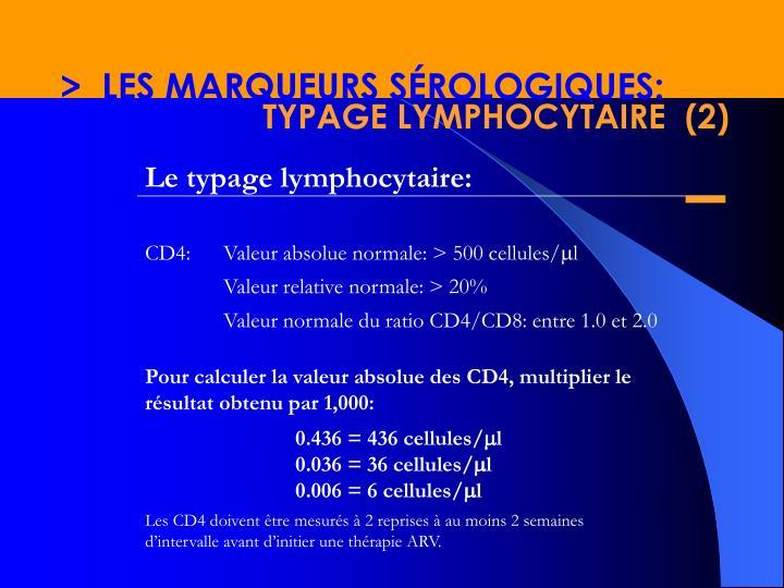 >  LES MARQUEURS SÉROLOGIQUES: