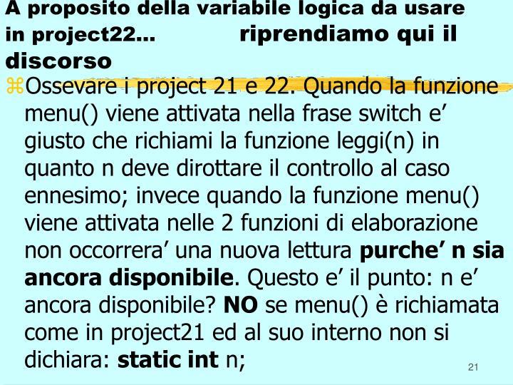 A proposito della variabile logica da usare in project22…