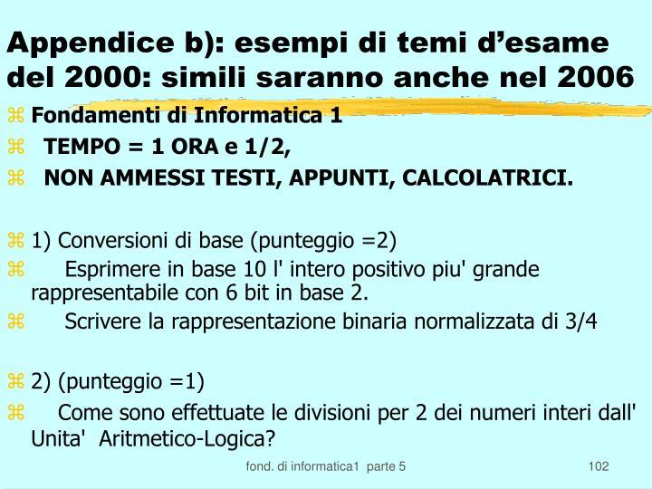 Appendice b): esempi di temi d'esame del 2000: simili saranno anche nel 2006