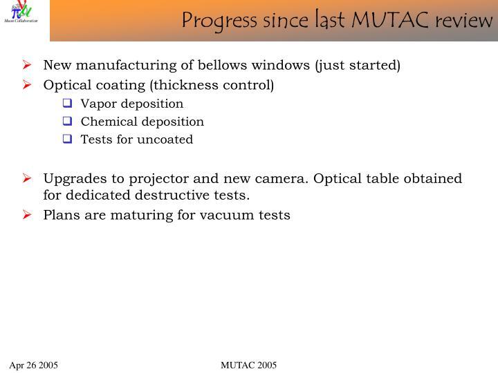 Progress since last MUTAC review