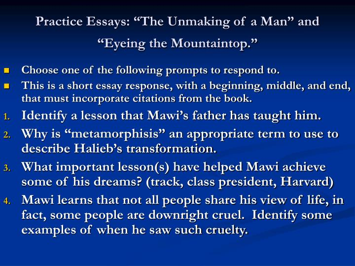 "Practice Essays: ""The Unmaking of a Man"" and ""Eyeing the Mountaintop."""