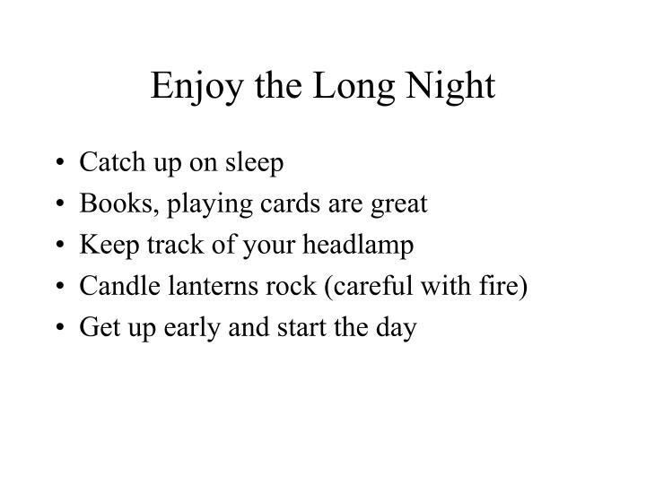 Enjoy the Long Night