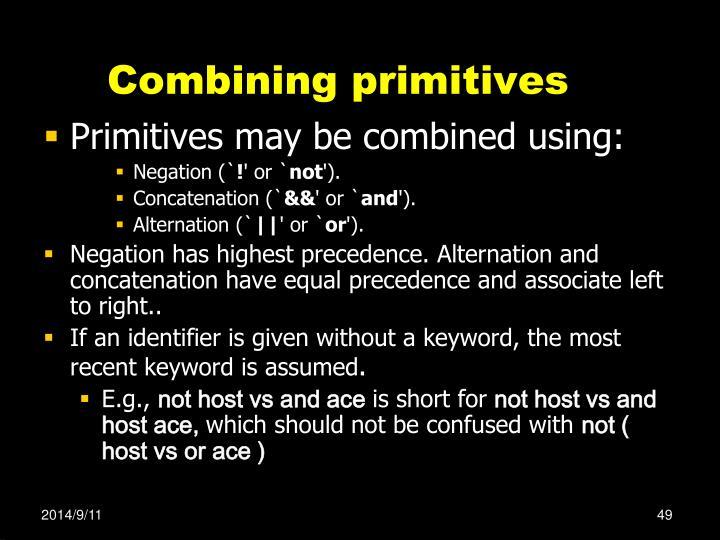 Combining primitives