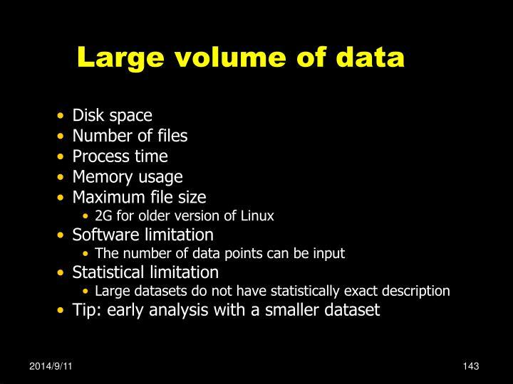 Large volume of data