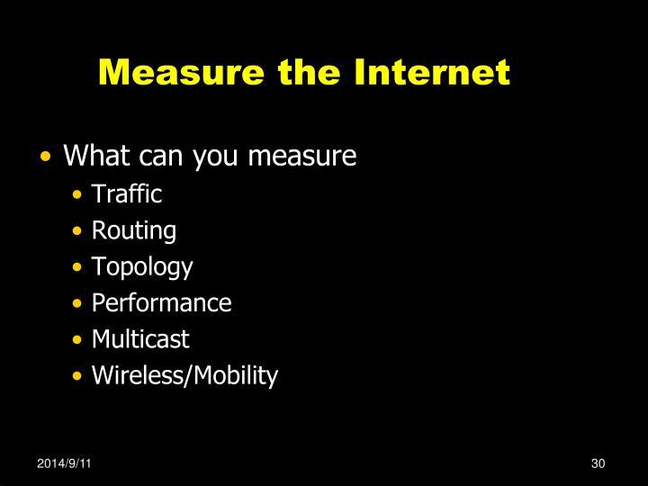 Measure the Internet