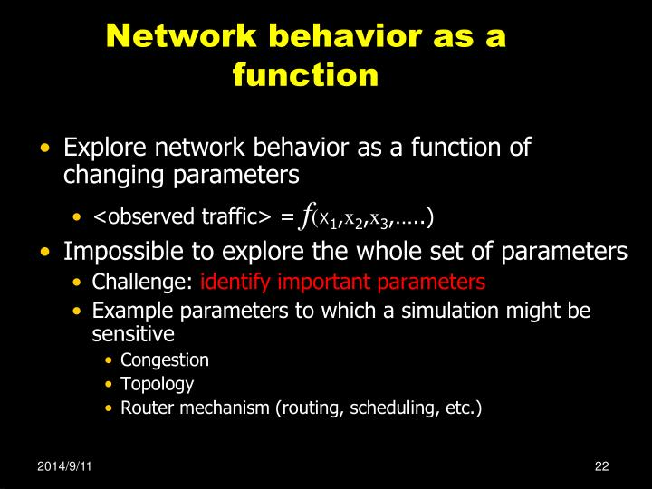 Network behavior as a function