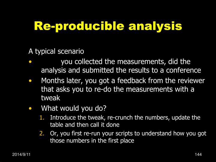 Re-producible analysis