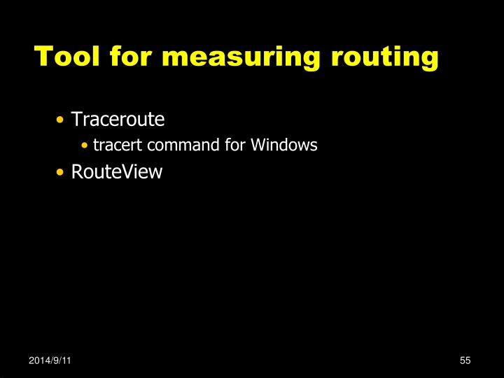 Tool for measuring routing