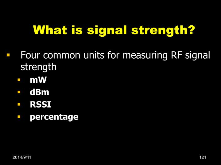 What is signal strength?