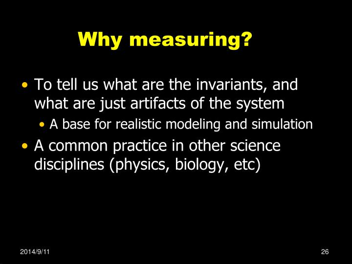 Why measuring?