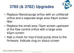 3785 3782 upgrades