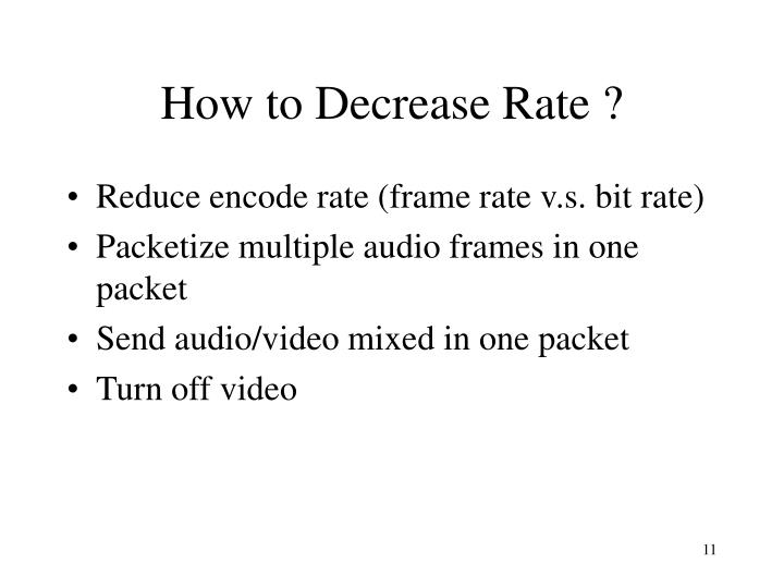How to Decrease Rate ?