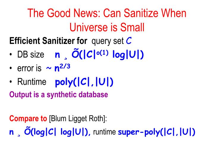 The Good News: Can Sanitize When Universe is Small