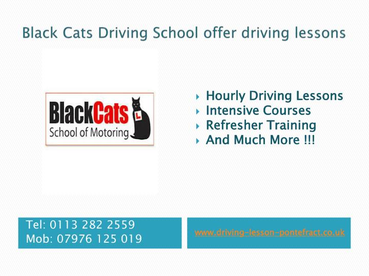Black cats driving school offer driving lessons