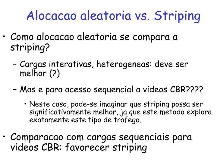 Alocacao aleatoria vs. Striping