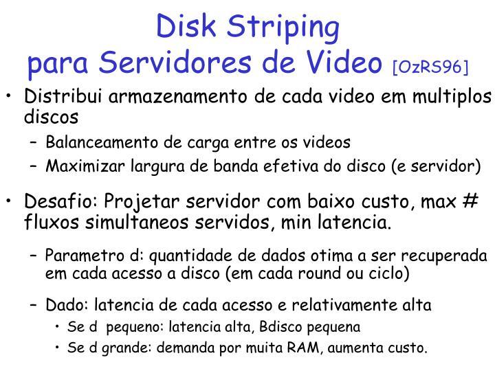 Disk Striping                             para Servidores de Video