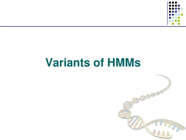 Variants of HMMs