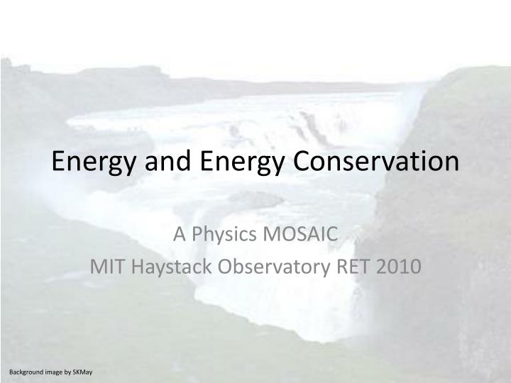 energy and energy conservation