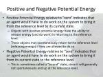 positive and negative potential energy