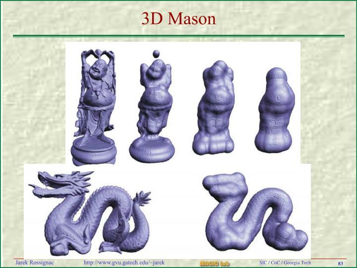 3D Mason