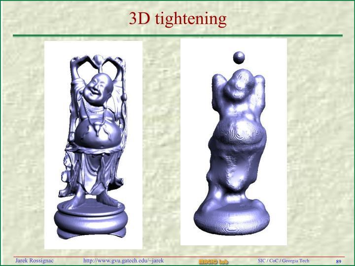 3D tightening