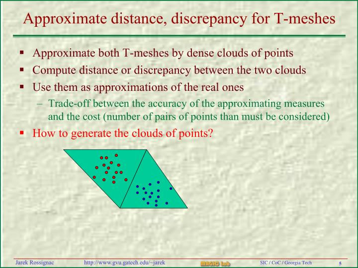 Approximate distance, discrepancy for T-meshes
