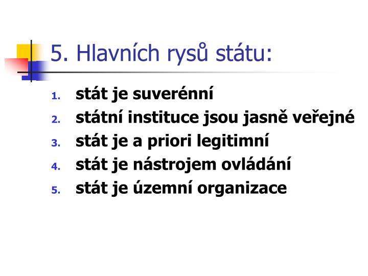 5. Hlavních rysů státu: