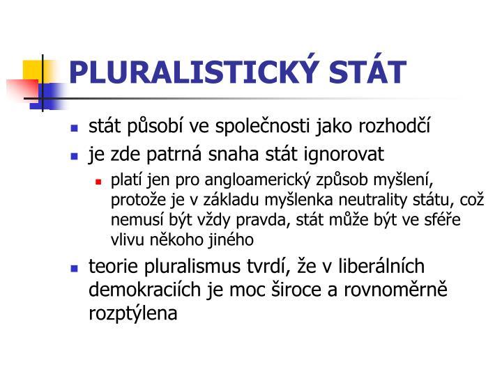 PLURALISTICKÝ STÁT