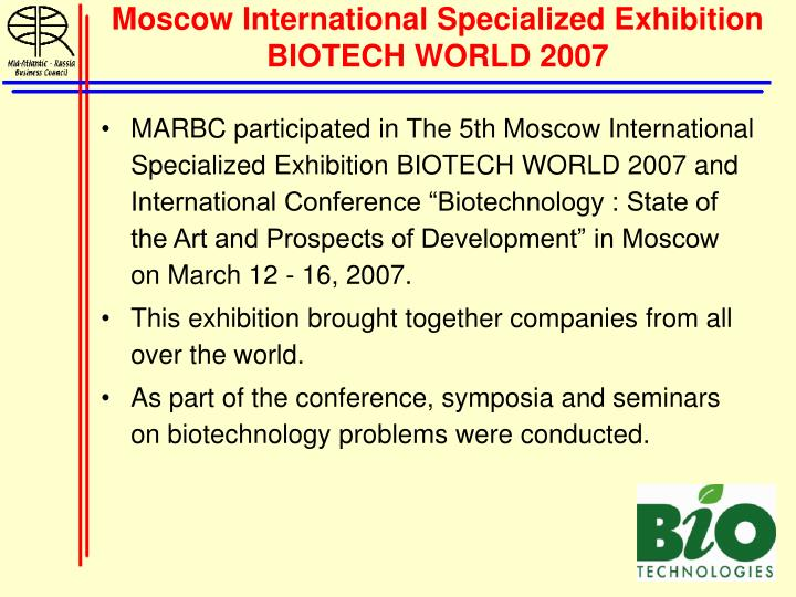 Moscow International Specialized Exhibition BIOTECH WORLD 2007