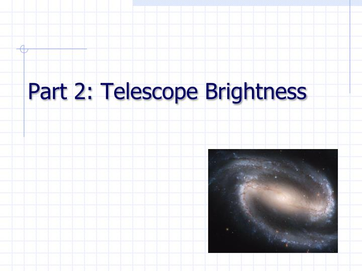 Part 2: Telescope Brightness