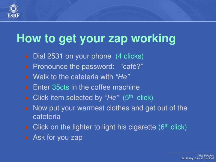 How to get your zap working