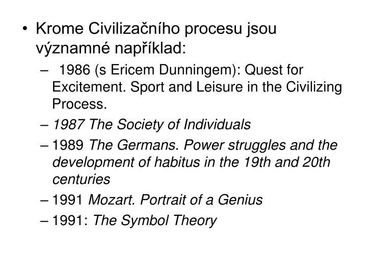 Krome Civilizačního procesu jsou významné například: