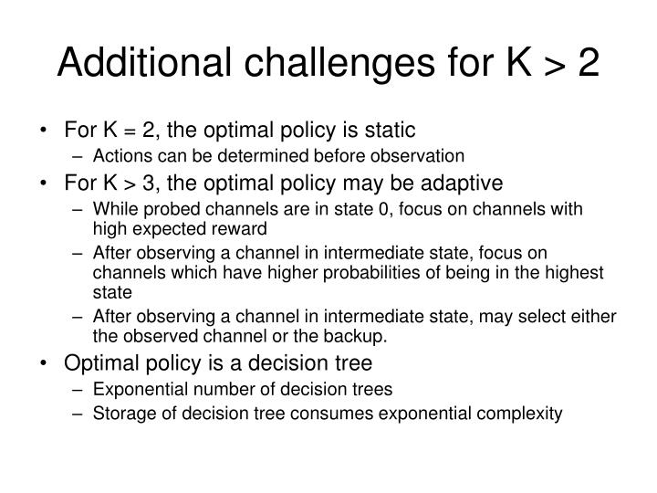 Additional challenges for K > 2